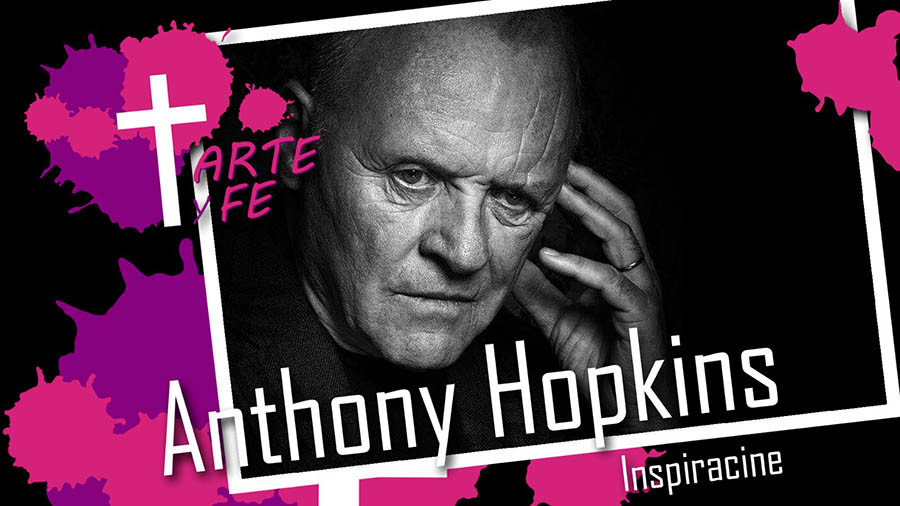 anthony hopkins arte y fe